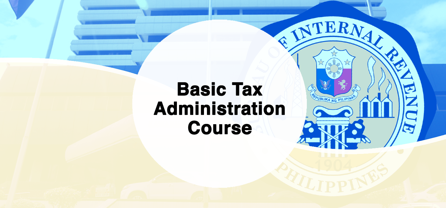 Basic Tax Administration Course (Batch 28)